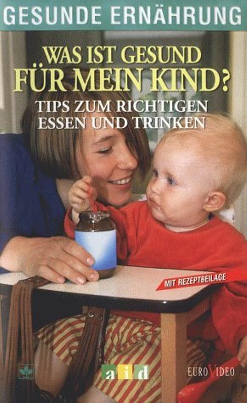 Gesunde Ernährung - Was ist gesund für mein Kind? Tips zum richtigen Essen und Trinken VHS-Video Bild