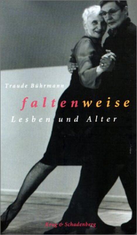 Traude Bührmann: Faltenweise - Lesben und Alter  Bild