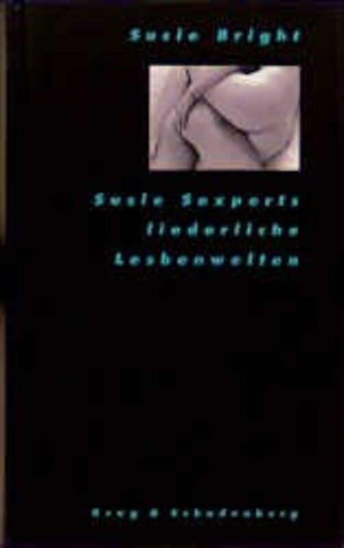 Susie Bright - Susie Sexperts liederliche Lesbenwelten  Bild